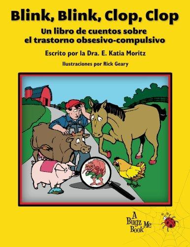 9780983454915: Blink, Blink, Clop, Clop: Un Libro de Cuentos Sobre El Trastorno Obsesivo-Compulsivo