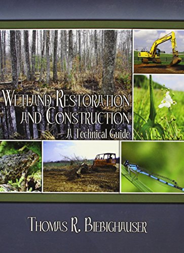 9780983455806: Wetland Restoration and Construction - A Technical Guide