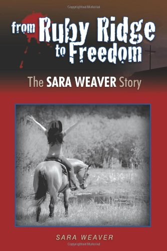 From Ruby Ridge to Freedom: The Sara Weaver Story: Weaver, Sara