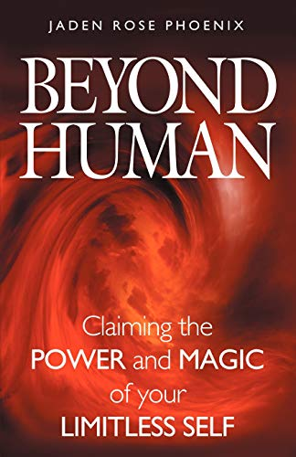 9780983459200: Beyond Human: Claiming the Power and Magic of Your Limitless Self