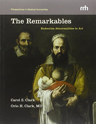 9780983463900: The Remarkables: Endocrine Abnormalities in Art (Perspectives in Medical Humanities)