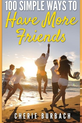 9780983475088: 100 Simple Ways to Have More Friends