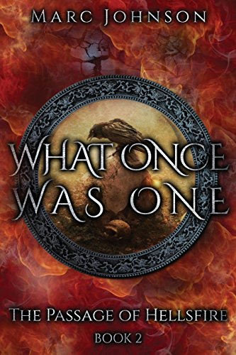 What Once Was One (The Passage of Hellsfire, Book 2): Johnson, Marc