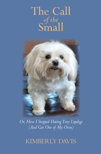 The Call of the Small : Or,: Kimberly Davis