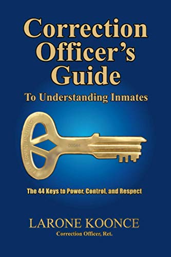 9780983483700: Correction Officer's Guide to Understanding Inmates: The 44 Keys to Power, Control, and Respect: 1
