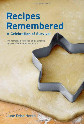 9780983486305: Recipes Remembered: A Celebration of Survival: The Remarkable Stories and Authentic Recipes of Holocaust Survivors