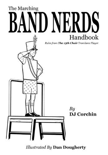 The Marching Band Nerds Handbook (The Band Nerds Book Series): Corchin, DJ