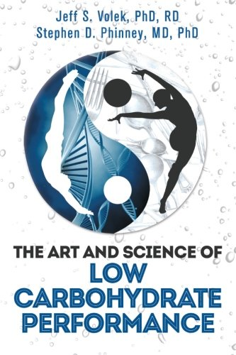9780983490715: The Art and Science of Low Carbohydrate Performance