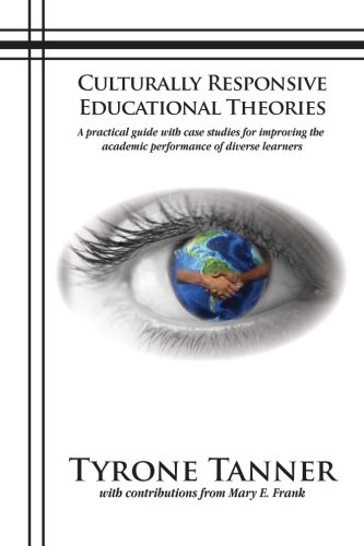9780983491439: Culturally Responsive Educational Theories: A practical guide with case studies for improving the academic performance of diverse learners