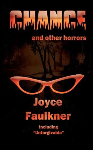 Chance : And other Horrors: Joyce Faulkner