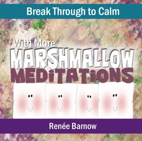 9780983494010: Break Through to Calm with More Marshmallow Meditations