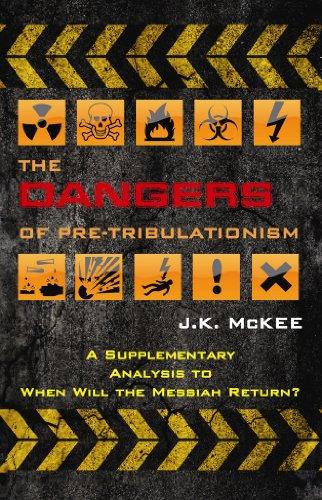 9780983495192: The Dangers of Pre-Tribulationism