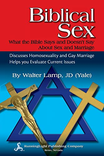 9780983495437: Biblical Sex, What the Bible Says and Doesn't Say About Sex and Marriage