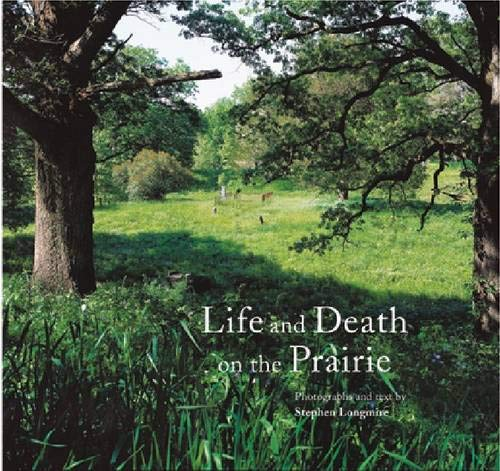 Life and Death on the Prairie: Stephen Longmire