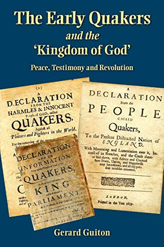 9780983498032: The Early Quakers and the Kingdom of God: Peace, Testimony and Revolution