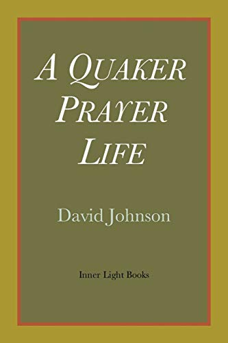 A Quaker Prayer Life (Paperback)