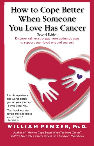 9780983501701: How to Cope Better When Someone You Love Has Cancer