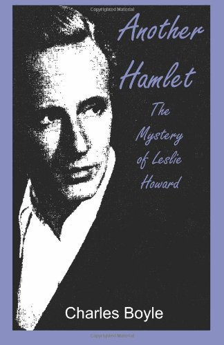 9780983502708: Another Hamlet: The Mystery of Leslie Howard