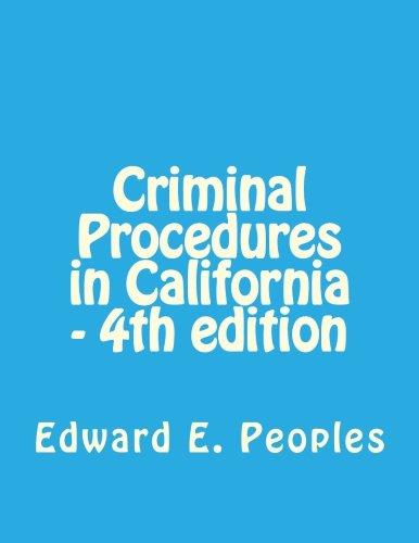 9780983504917: Criminal Procedures in California - 4th edition