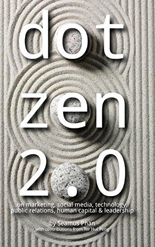 9780983505815: Dot Zen 2.0 - On Marketing, Social Media, Technology, Public Relations, Human Capital & Leadership
