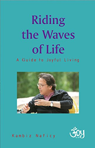 Riding the Waves of Life : A: Kambiz Naficy