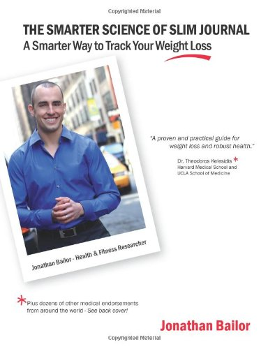 The Smarter Science of Slim Journal: A Smarter Way to Track Your Weight-Loss: Jonathan Bailor