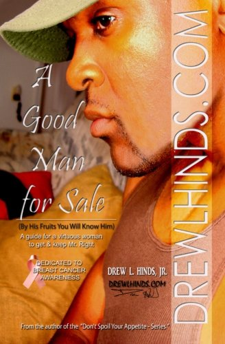 9780983521426: A Good Man For Sale: (By His Fruits You Will Know Him) A guide for virtuous women to know & keep Mr. Right