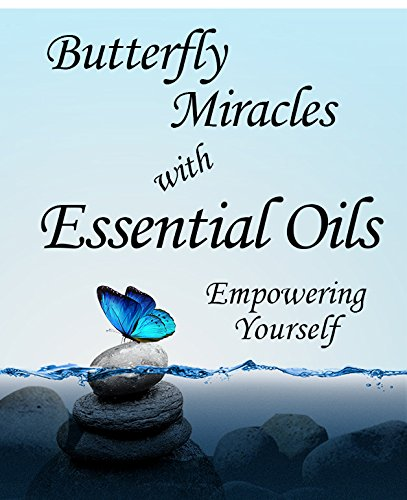 9780983522805: Butterfly Miracles with Essential Oils