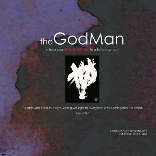 9780983523802: the GodMan: infinite love encapsulated in a finite moment (The God Man Collection)