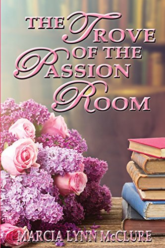 9780983525042: The Trove of the Passion Room