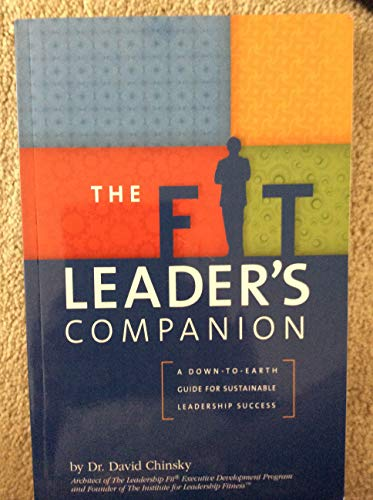 9780983533504: The Fit Leader's Companion: A Down-to-Earth Guide for Sustainable Leadership Success
