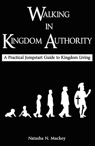 9780983533702: Walking in Kingdom Authority: A Practical Jumpstart Guide to Kingdom Living