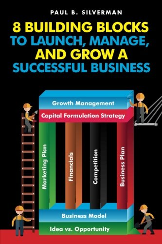 9780983537427: 8 Building Blocks to Launch, Manage, And Grow A Successful Business