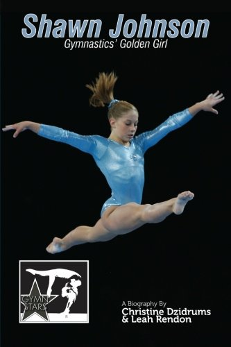 9780983539322: Shawn Johnson: Gymnastics Golden Girl: Gymnstars Volume 1