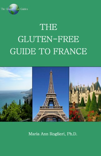 Gluten-Free Guide to France: Maria Ann Roglieri