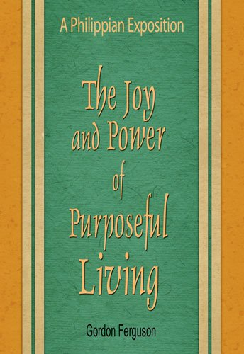 9780983541189: A Philippian Exposition (The Joy and Power of Purposeful Living)