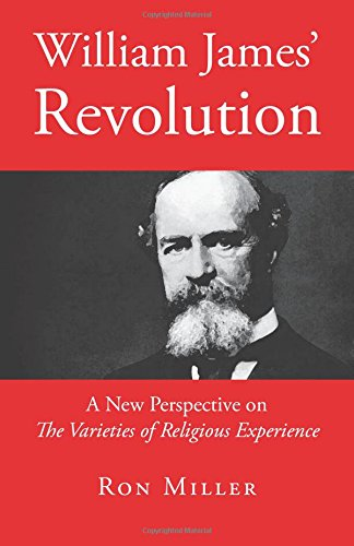 9780983542162: William James' Revolution: A New Perspective on The Varieties of Religious Experience