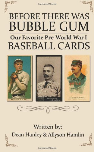 Before There Was Bubble Gum: Our Favorite Pre-World War I Baseball Cards: Dean Hanley