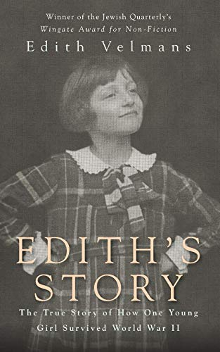 9780983550563: Edith's Story: The True Story of How One Young Girl Survived World War II