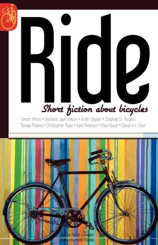 Ride: Short Fiction About Bicycles: Snyder, Keith; Guyot,