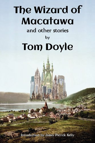 The Wizard of Macatawa and Other Stories: Tom Doyle; Lawrence
