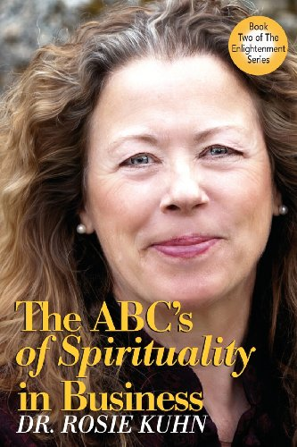 The ABCs of Spirituality in Business: Rosie Kuhn