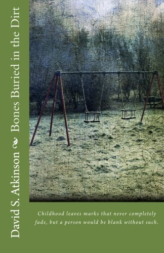 9780983553038: Bones Buried in the Dirt