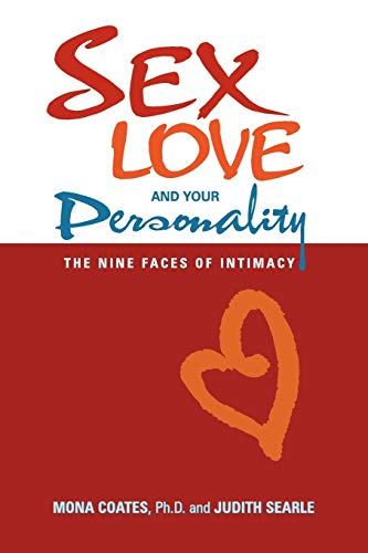 9780983556206: Sex, Love and Your Personality: The Nine Faces of Intimacy