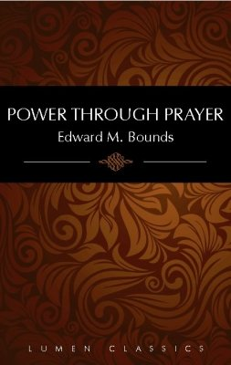 9780983560852: Power Through Prayer (Lumen Classics)