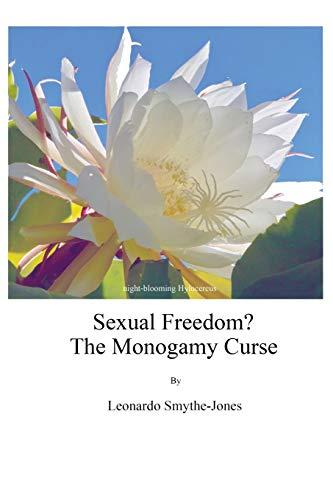 9780983561255: Sexual Freedom?: The Monogamy Curse.