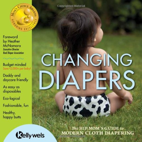 9780983562214: Changing Diapers: The Hip Mom's Guide to Modern Cloth Diapering