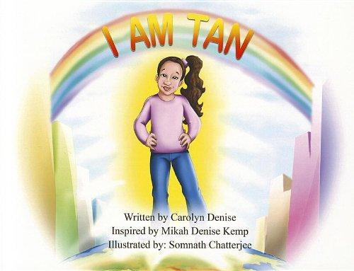 I Am Tan!: Denise, Carolyn