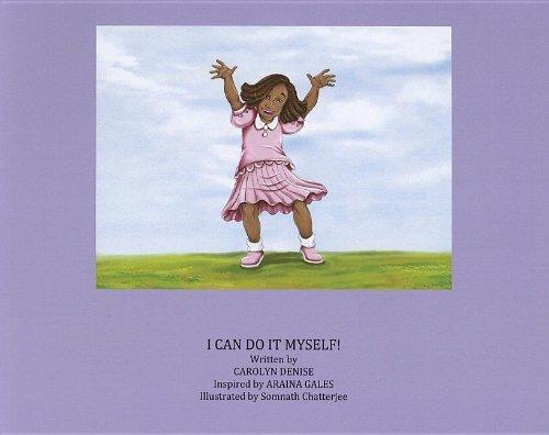I Can Do It Myself!: Denise, Carolyn