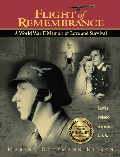 9780983565345: Flight of Remembrance: A World War II Memoir of Love and Survival